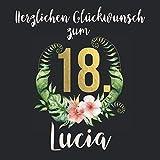 Herzlichen Glückwunsch zum 18. Lucia: Mit Namen personalisiertes Fotoalbum I Erinnerungsalbum zum selbst Gestalten mit durchdachten Vorlagenseiten für ... Geburtstag für Tochter, beste Freundin etc.