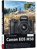 Canon EOS M50 - Für bessere Fotos von Anfang an: Das umfangreiche Praxisbuch