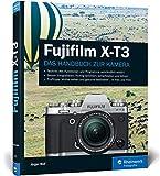Fujifilm X-T3: Praxiswissen und Expertentipps zu Ihrer Kamera