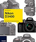 Kamerabuch Nikon D3400: Das Handbuch für faszinierende Fotos