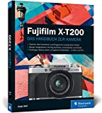 Fujifilm X-T200: Praxiswissen und Expertentipps zu Ihrer Kamera