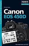 Canon EOS 450D: Kamerawissen von A-Z! Der praktische Begleiter für die Fototasche! (Foto Pocket)
