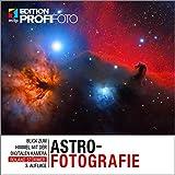 Astrofotografie: Blick zum Himmel mit der digitalen Kamera (mitp Edition ProfiFoto)